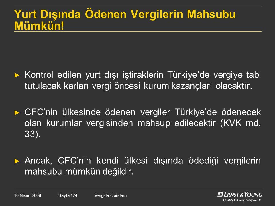 10 Nisan 2008Vergide GündemSayfa 174 Yurt Dışında Ödenen Vergilerin Mahsubu Mümkün! ► Kontrol edilen yurt dışı iştiraklerin Türkiye'de vergiye tabi tu
