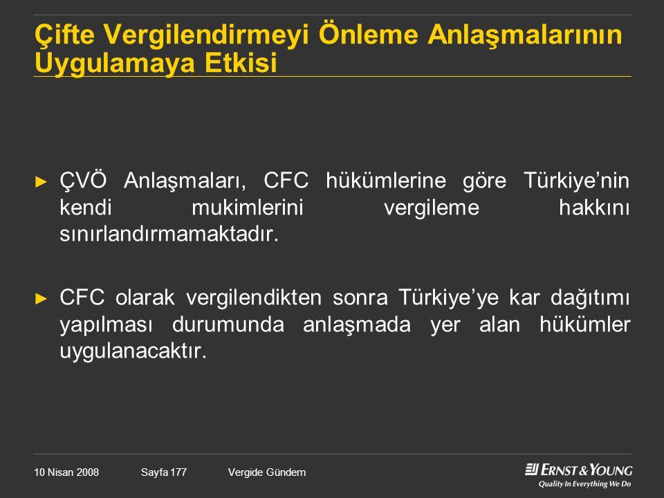 10 Nisan 2008Vergide GündemSayfa 177 Çifte Vergilendirmeyi Önleme Anlaşmalarının Uygulamaya Etkisi ► ÇVÖ Anlaşmaları, CFC hükümlerine göre Türkiye'nin