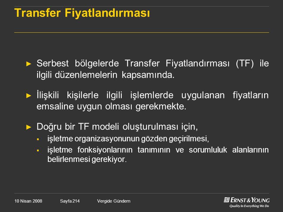 10 Nisan 2008Vergide GündemSayfa 214 Transfer Fiyatlandırması ► Serbest bölgelerde Transfer Fiyatlandırması (TF) ile ilgili düzenlemelerin kapsamında.
