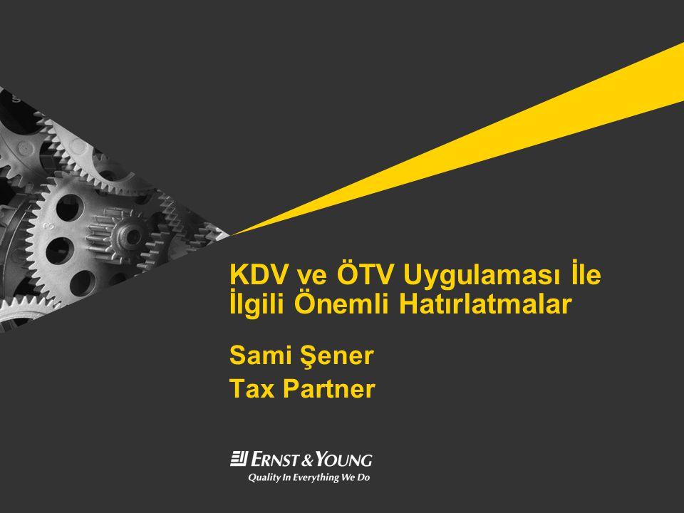 KDV ve ÖTV Uygulaması İle İlgili Önemli Hatırlatmalar Sami Şener Tax Partner