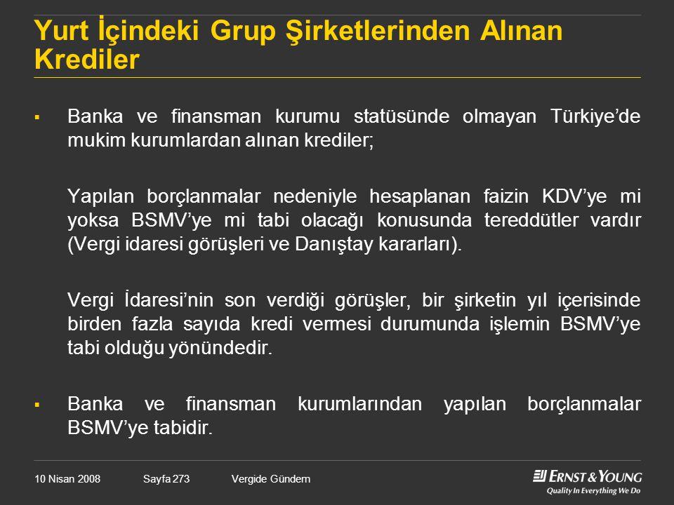 10 Nisan 2008Vergide GündemSayfa 273 Yurt İçindeki Grup Şirketlerinden Alınan Krediler  Banka ve finansman kurumu statüsünde olmayan Türkiye'de mukim