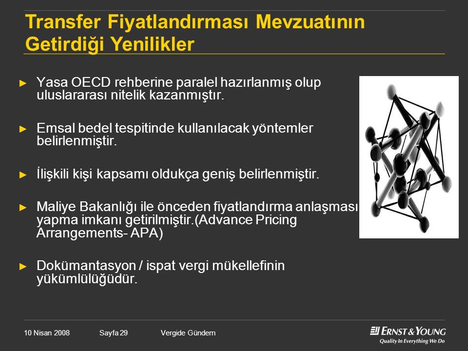 10 Nisan 2008Vergide GündemSayfa 29 ► Yasa OECD rehberine paralel hazırlanmış olup uluslararası nitelik kazanmıştır. ► Emsal bedel tespitinde kullanıl