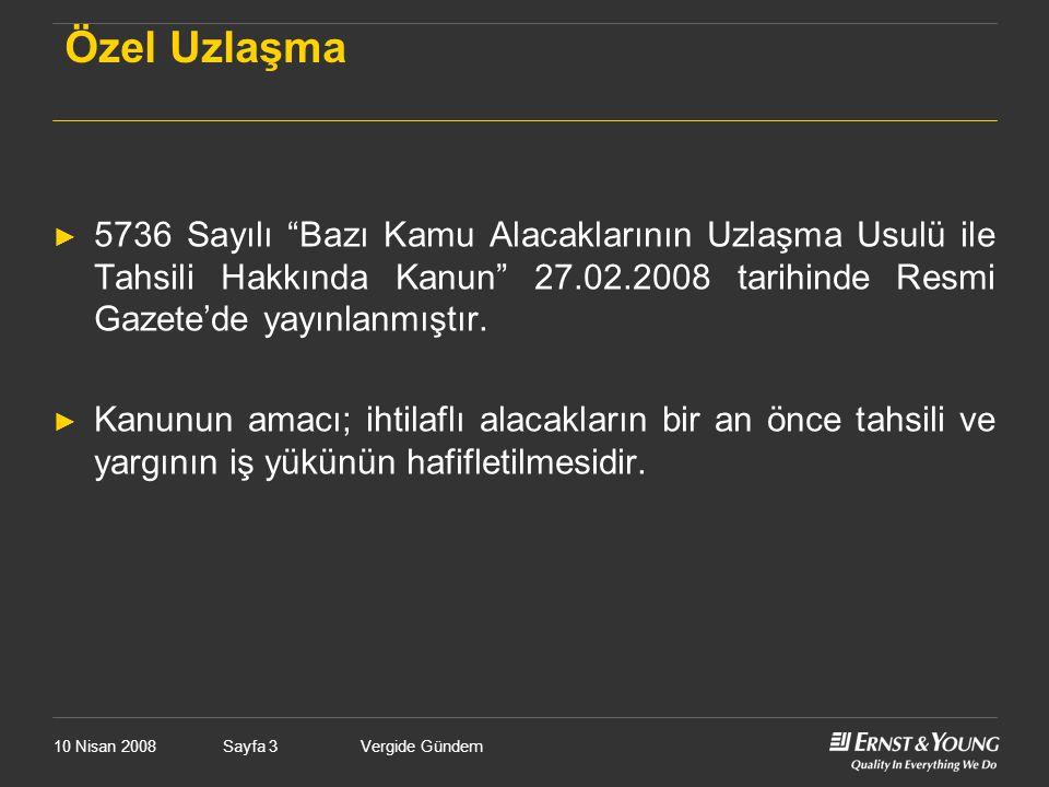 10 Nisan 2008Vergide GündemSayfa 134 Türk Vergi Yargısı Sistemi ► Danıştay altında yapılandırılmıştır.