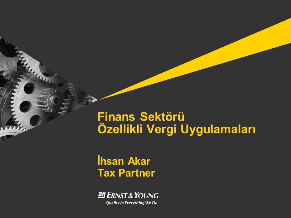 Finans Sektörü Özellikli Vergi Uygulamaları İhsan Akar Tax Partner