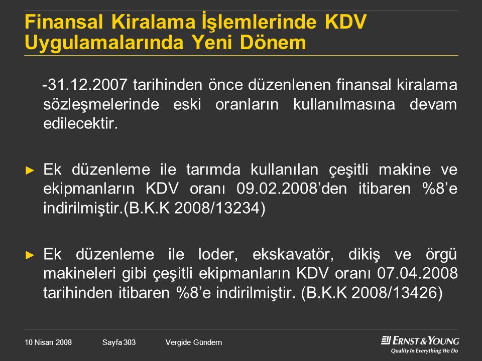 10 Nisan 2008Vergide GündemSayfa 303 Finansal Kiralama İşlemlerinde KDV Uygulamalarında Yeni Dönem -31.12.2007 tarihinden önce düzenlenen finansal kir