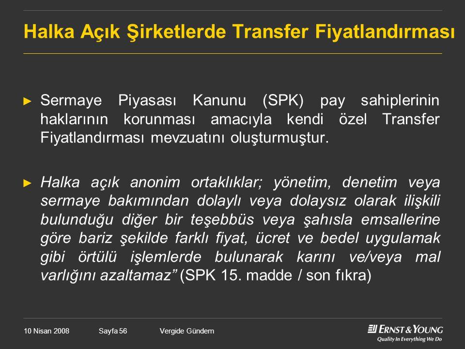 Vergide GündemSayfa 56 Halka Açık Şirketlerde Transfer Fiyatlandırması ► Sermaye Piyasası Kanunu (SPK) pay sahiplerinin haklarının korunması amacıyla