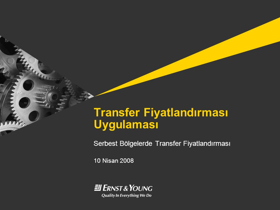 Transfer Fiyatlandırması Uygulaması Serbest Bölgelerde Transfer Fiyatlandırması 10 Nisan 2008