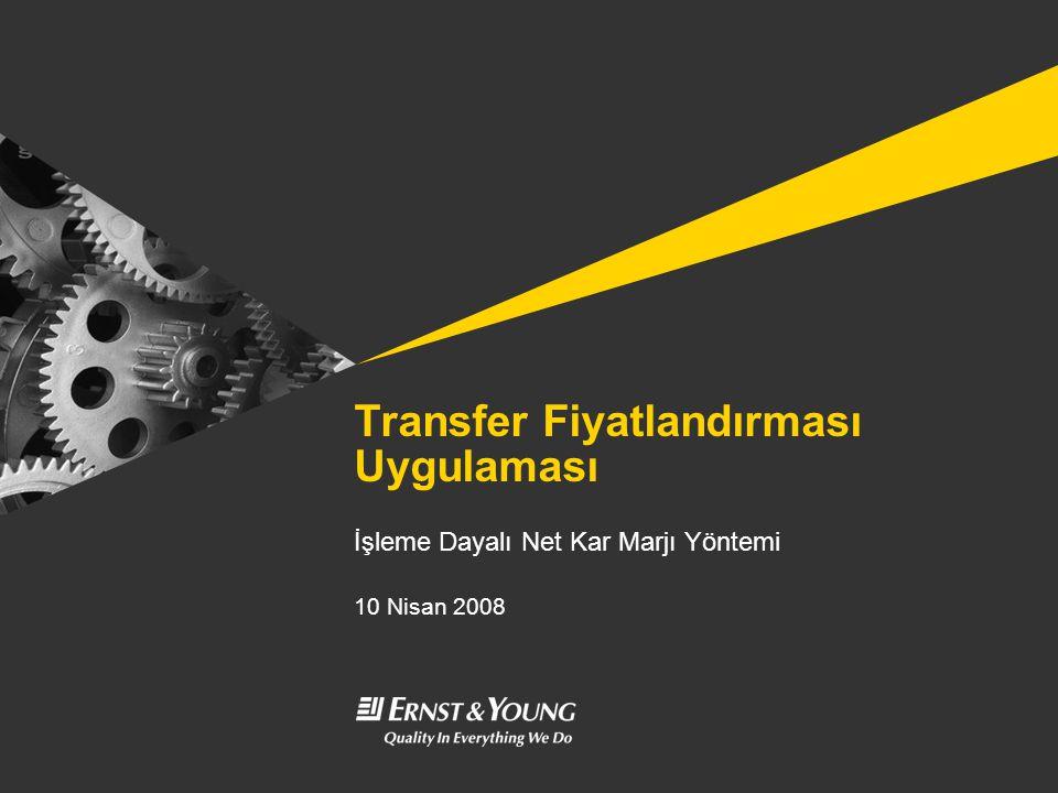 Transfer Fiyatlandırması Uygulaması İşleme Dayalı Net Kar Marjı Yöntemi 10 Nisan 2008