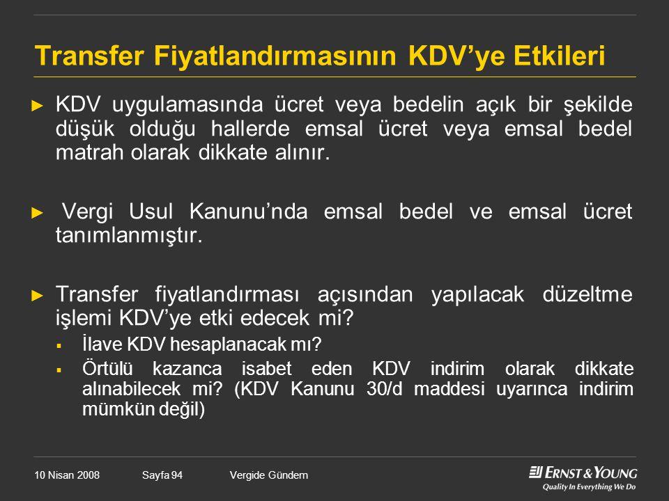 10 Nisan 2008Vergide GündemSayfa 94 Transfer Fiyatlandırmasının KDV'ye Etkileri ► KDV uygulamasında ücret veya bedelin açık bir şekilde düşük olduğu h