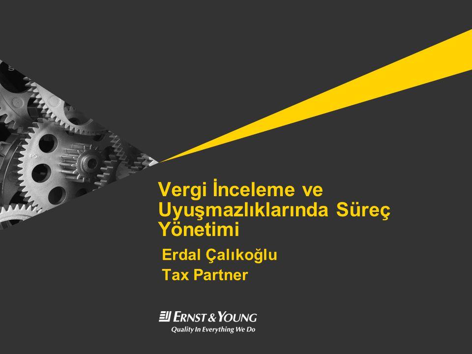 Vergi İnceleme ve Uyuşmazlıklarında Süreç Yönetimi Erdal Çalıkoğlu Tax Partner