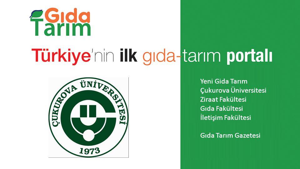 Yeni Gida Tarım Çukurova Üniversitesi Ziraat Fakültesi Gıda Fakültesi İletişim Fakültesi Gıda Tarım Gazetesi