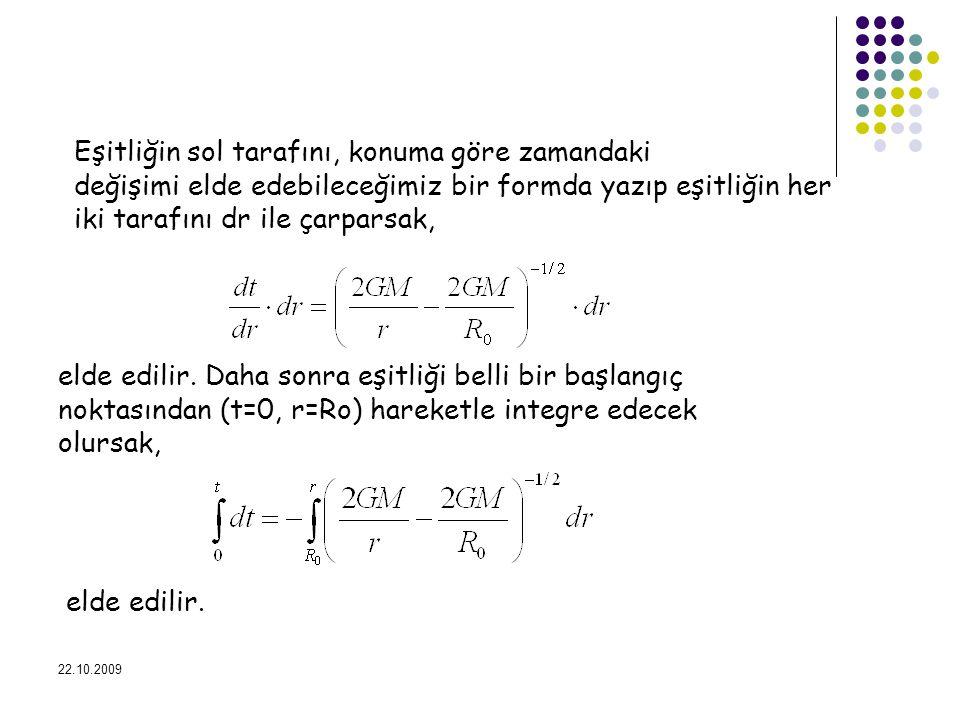 22.10.2009 Eşitliğin sol tarafını, konuma göre zamandaki değişimi elde edebileceğimiz bir formda yazıp eşitliğin her iki tarafını dr ile çarparsak, el