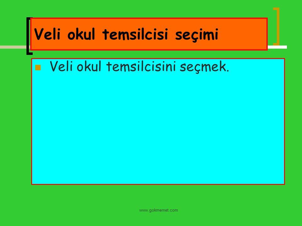 www.gokmemet.com Veli okul temsilcisi seçimi Veli okul temsilcisini seçmek.