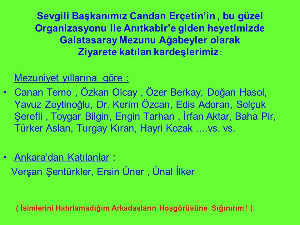 Ah bu gazeteciler, İlahi, bizim Galatasaray Liseliler olarak Anıtkabire Gidişimizin Hakan Şükür ile Ne İlgisi var...