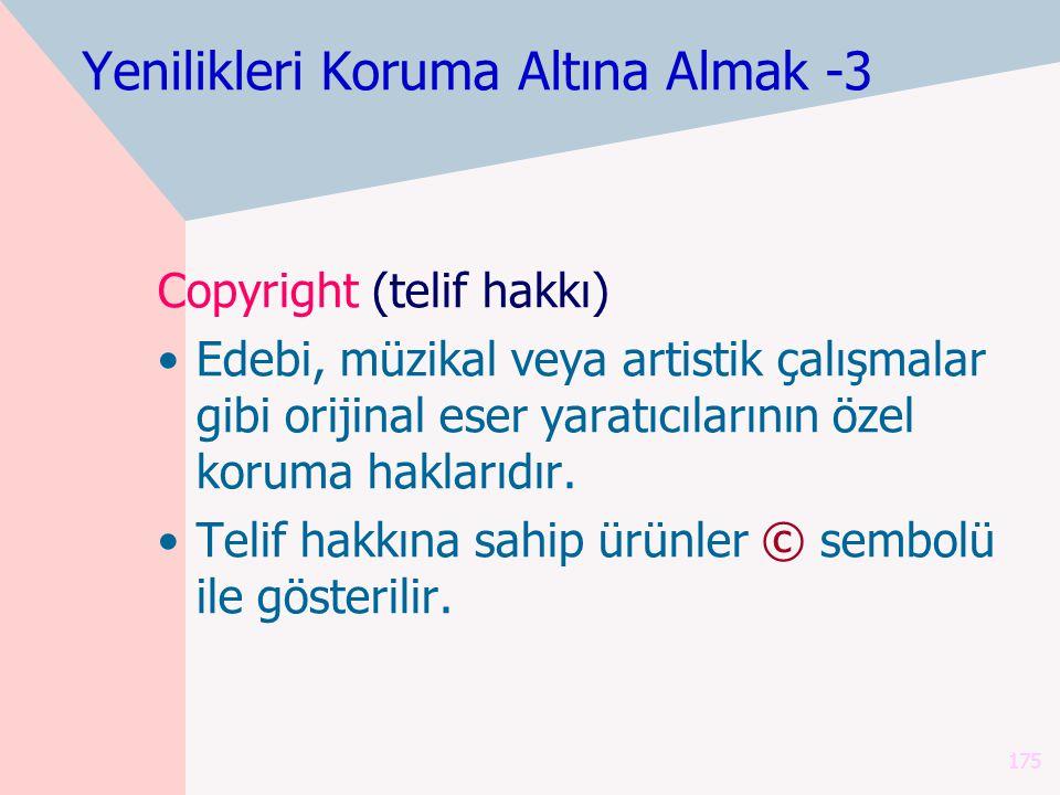 175 Copyright (telif hakkı) Edebi, müzikal veya artistik çalışmalar gibi orijinal eser yaratıcılarının özel koruma haklarıdır.