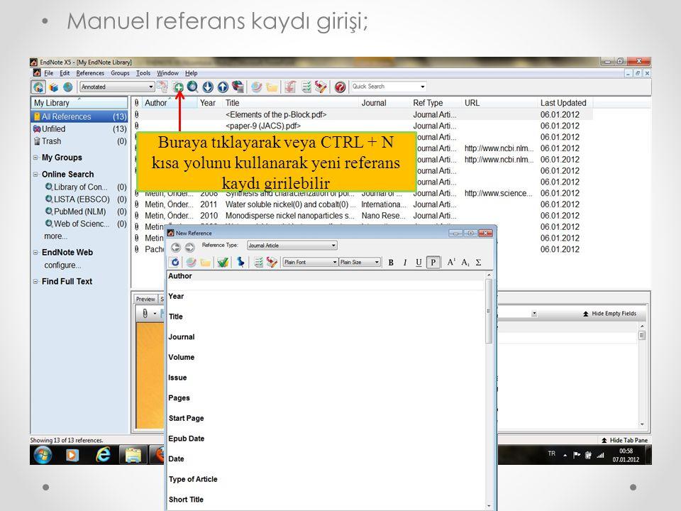 Manuel referans kaydı girişi; Buraya tıklayarak veya CTRL + N kısa yolunu kullanarak yeni referans kaydı girilebilir