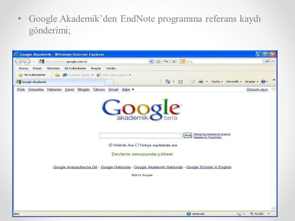 Google Akademik'den EndNote programına referans kaydı gönderimi;