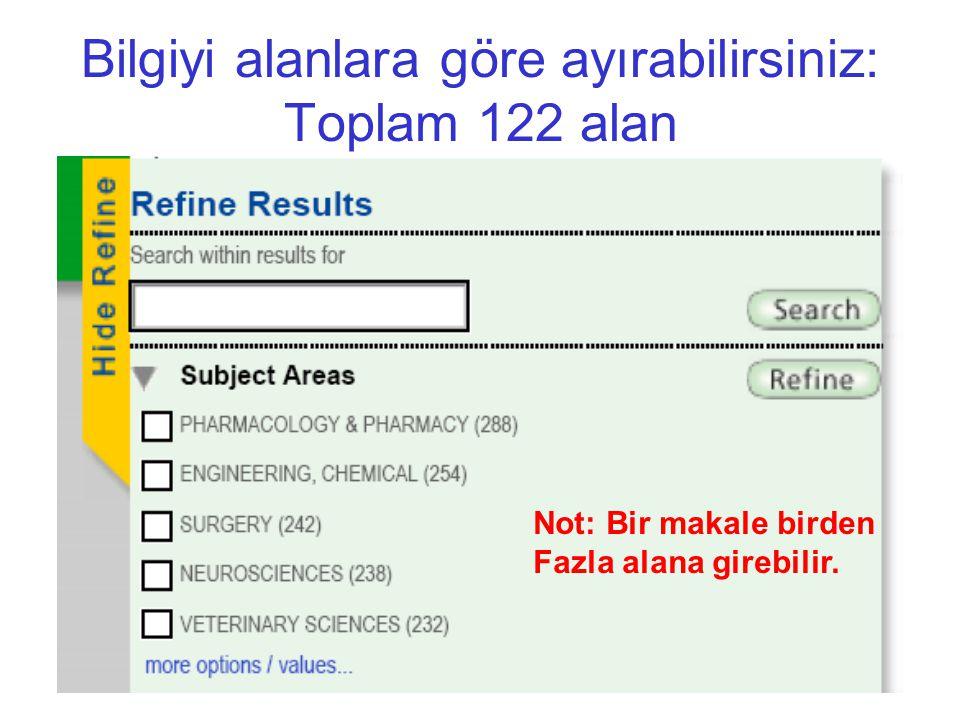 Bilgiyi alanlara göre ayırabilirsiniz: Toplam 122 alan Not: Bir makale birden Fazla alana girebilir.