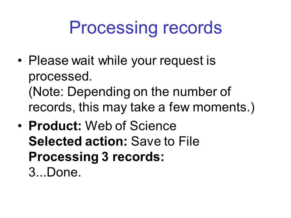 Processing records Please wait while your request is processed. (Note: Depending on the number of records, this may take a few moments.) Product: Web
