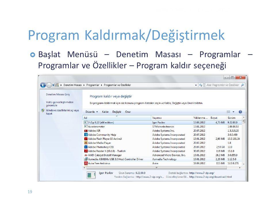  BaşlatMenüsü – Denetim Masası – Programlar – Programlar ve Özellikler – Program kaldır seçeneği WINDOWS 7 - EYLÜL 2012 Program Kaldırmak/Değiştirmek 19