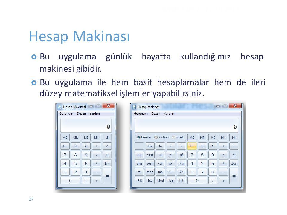 Hesap Makinası  Buuygulama günlük hayatta kullandığımız hesap makinesi gibidir.  Bu uygulama ile hem basit hesaplamalar hem de ileri düzey matematik