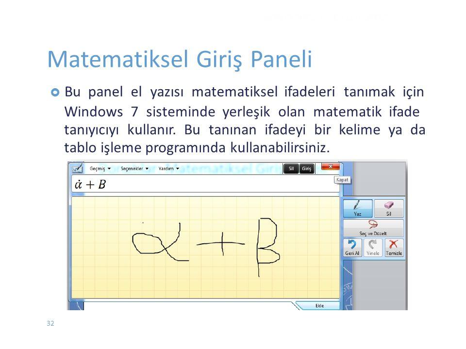  Bupanel el yazısı matematiksel ifadeleri tanımak için Windows 7 sisteminde yerleşik olan matematik ifade tanıyıcıyı kullanır.