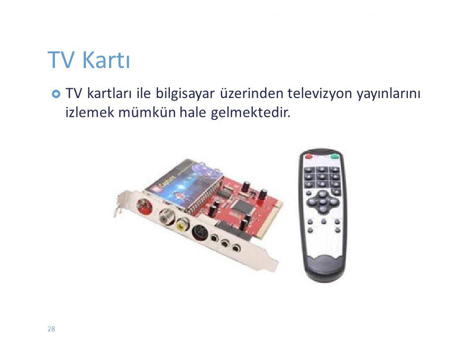 TV Kartı  TVkartları ile bilgisayar üzerinden televizyon yayınlarını izlemek mümkün hale gelmektedir. DONANIM - EYLÜL 2012 28
