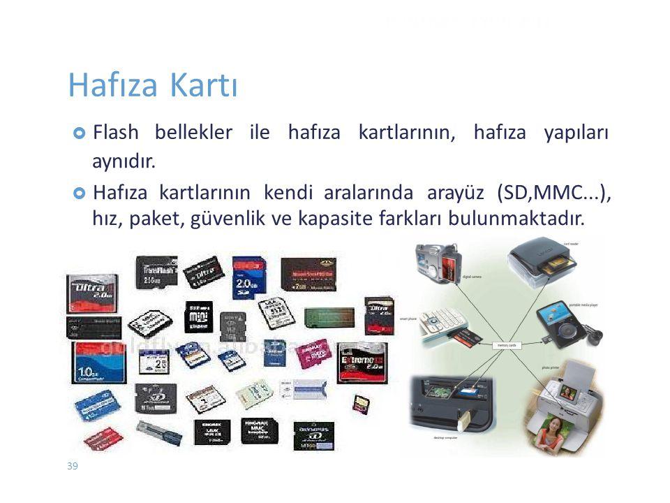 Hafıza Kartı  Flashbellekler ile hafıza kartlarının, hafıza yapıları aynıdır.  Hafıza kartlarının kendi aralarında arayüz (SD,MMC...), hız, paket, g