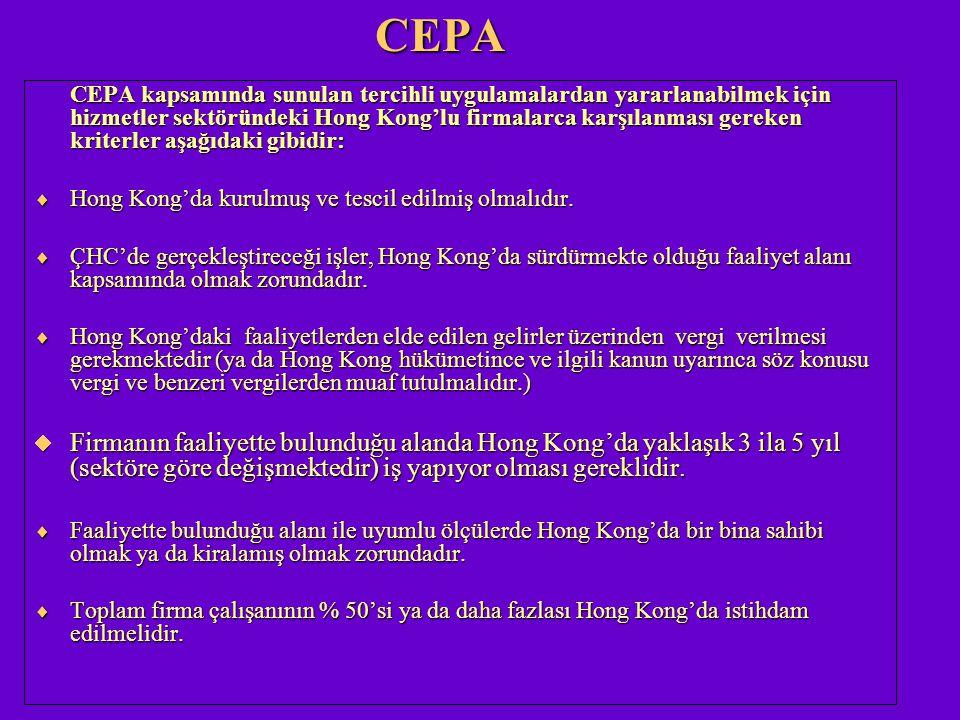 CEPA CEPA kapsamında sunulan tercihli uygulamalardan yararlanabilmek için hizmetler sektöründeki Hong Kong'lu firmalarca karşılanması gereken kriterle