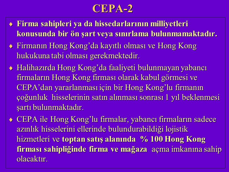 CEPA-2  Firma sahipleri ya da hissedarlarının milliyetleri konusunda bir ön şart veya sınırlama bulunmamaktadır.  Firmanın Hong Kong'da kayıtlı olma