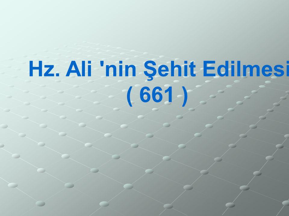 Hz. Ali 'nin Şehit Edilmesi ( 661 )