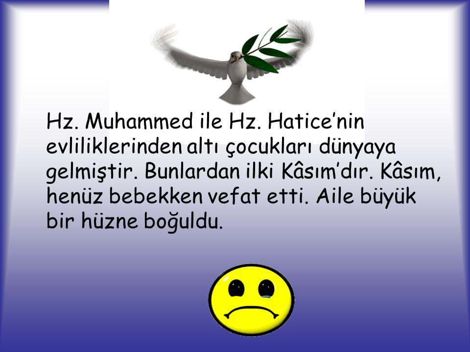 Hz.Muhammed ile Hz. Hatice'nin evliliklerinden altı çocukları dünyaya gelmiştir.