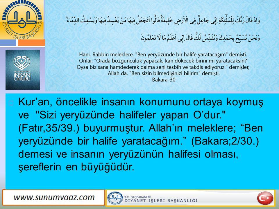  Kur'an, öncelikle insanın konumunu ortaya koymuş ve