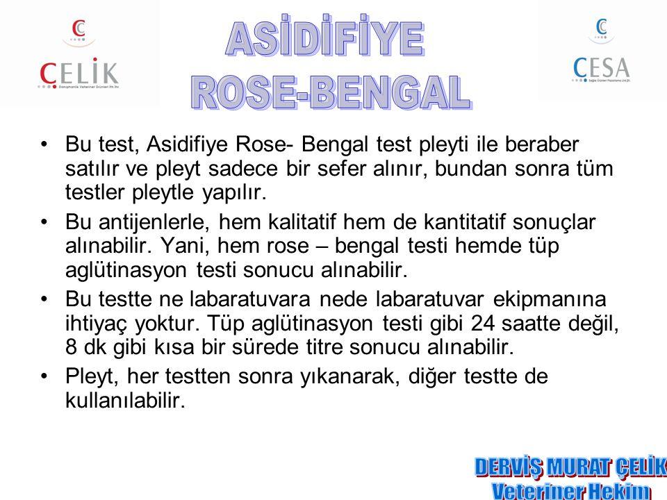 Bu test, Asidifiye Rose- Bengal test pleyti ile beraber satılır ve pleyt sadece bir sefer alınır, bundan sonra tüm testler pleytle yapılır. Bu antijen
