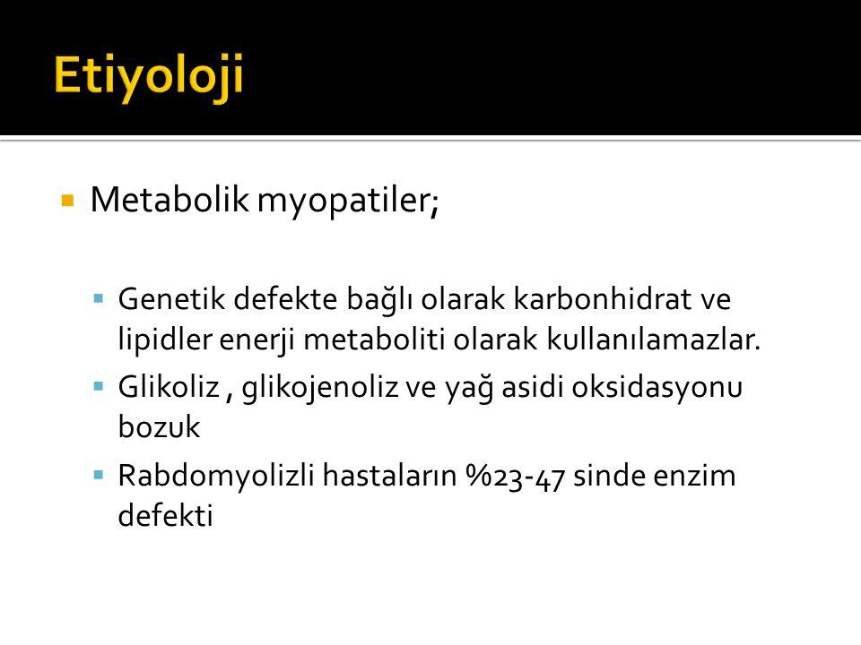  Metabolik myopatiler;  Genetik defekte bağlı olarak karbonhidrat ve lipidler enerji metaboliti olarak kullanılamazlar.  Glikoliz, glikojenoliz ve