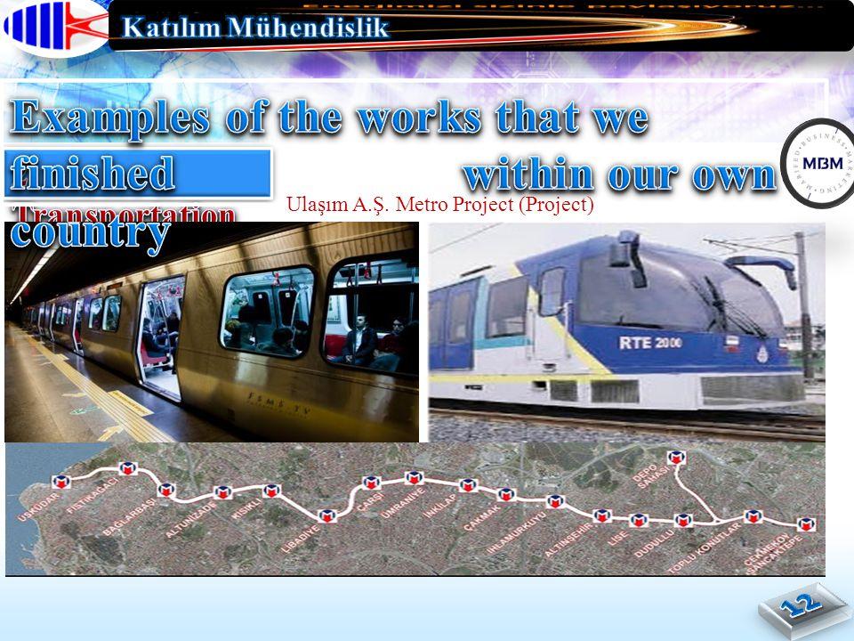 Ulaşım A.Ş. Metro Project (Project)