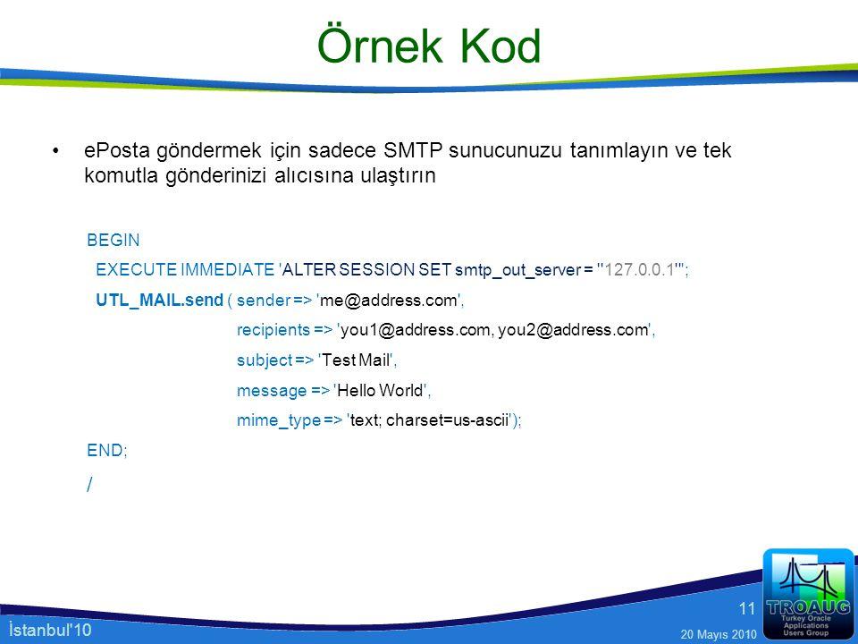 İstanbul'10 20 Mayıs 2010 11 Örnek Kod ePosta göndermek için sadece SMTP sunucunuzu tanımlayın ve tek komutla gönderinizi alıcısına ulaştırın BEGIN EX