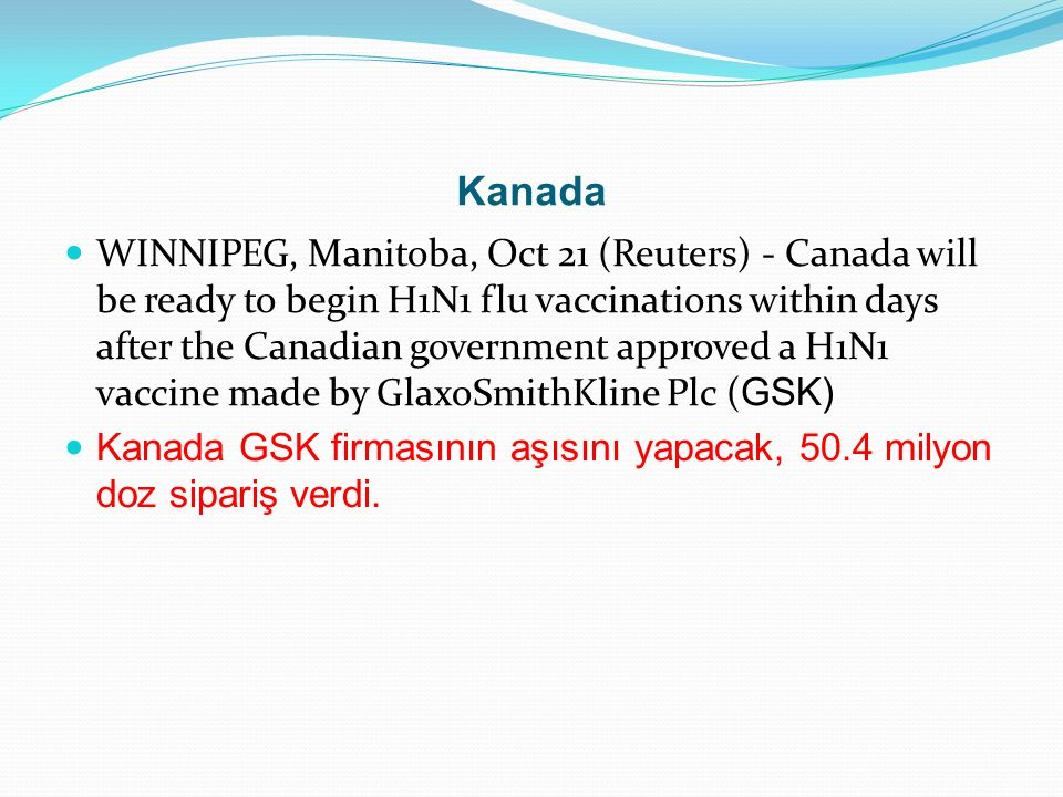 Kanada WINNIPEG, Manitoba, Oct 21 (Reuters) - Canada will be ready to begin H1N1 flu vaccinations within days after the Canadian government approved a
