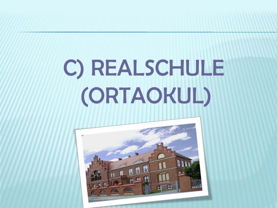 C) REALSCHULE (ORTAOKUL)