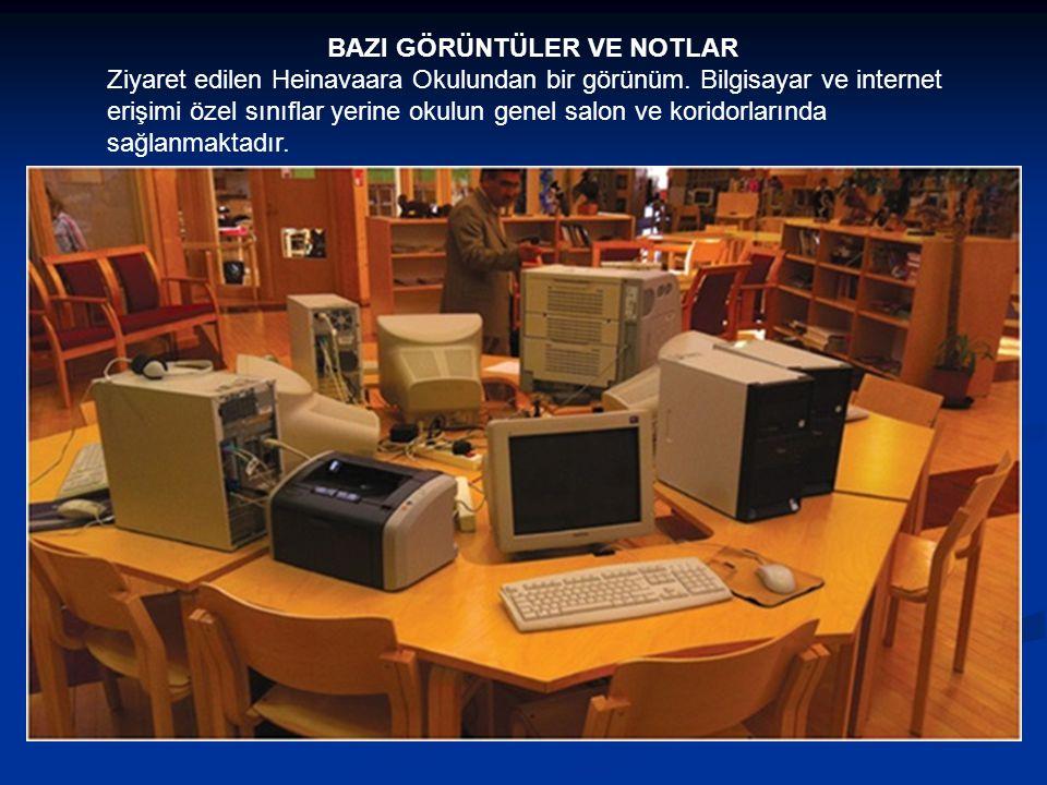 BAZI GÖRÜNTÜLER VE NOTLAR Ziyaret edilen Heinavaara Okulundan bir görünüm. Bilgisayar ve internet erişimi özel sınıflar yerine okulun genel salon ve k