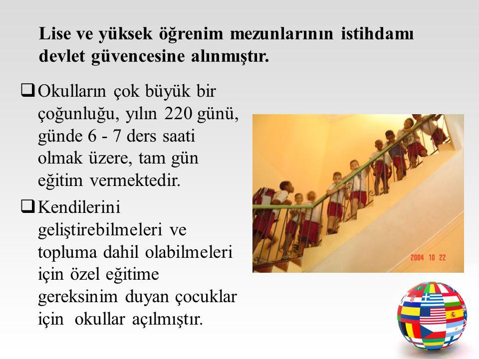 Okulların çok büyük bir çoğunluğu, yılın 220 günü, günde 6 - 7 ders saati olmak üzere, tam gün eğitim vermektedir.