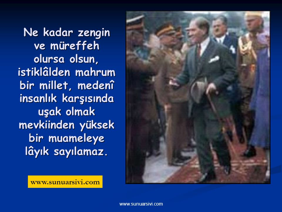 www.sunuarsivi.com Egemenlik kayıtsız ve şartsız milletindir.