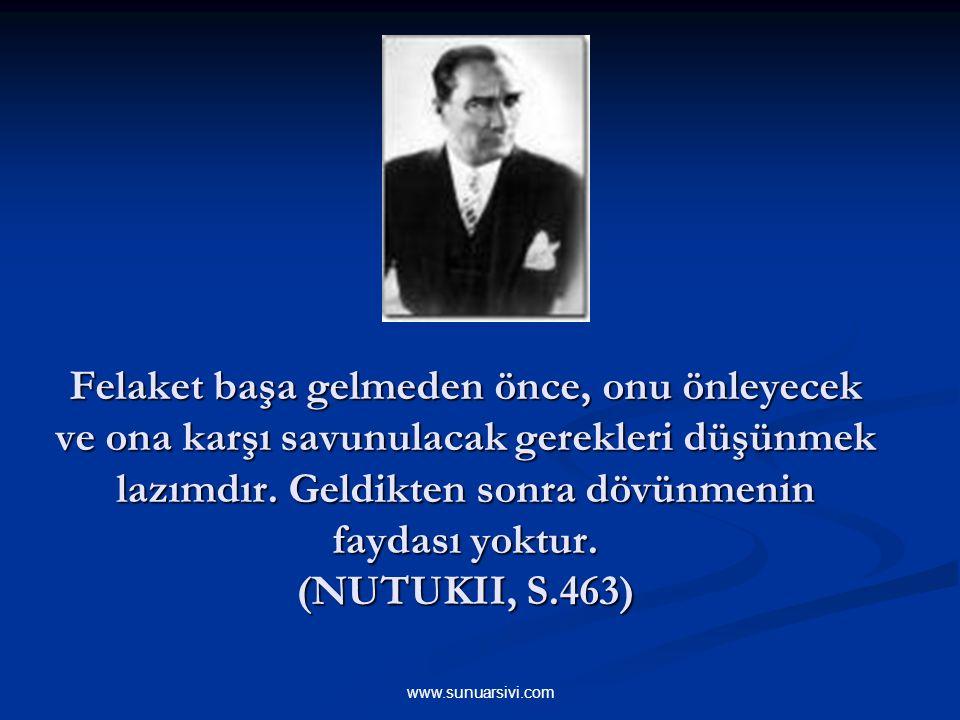www.sunuarsivi.com Muvaffakiyetlerde gururu yenmek, felaketlerde ümitsizliğe mukavemet etmek lazımdır. (1930) Afet İnan, Atatürk Hakkında Hatıralar Be