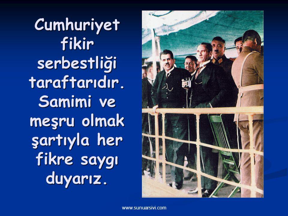 www.sunuarsivi.com Cumhuriyet fikir serbestliği taraftarıdır.