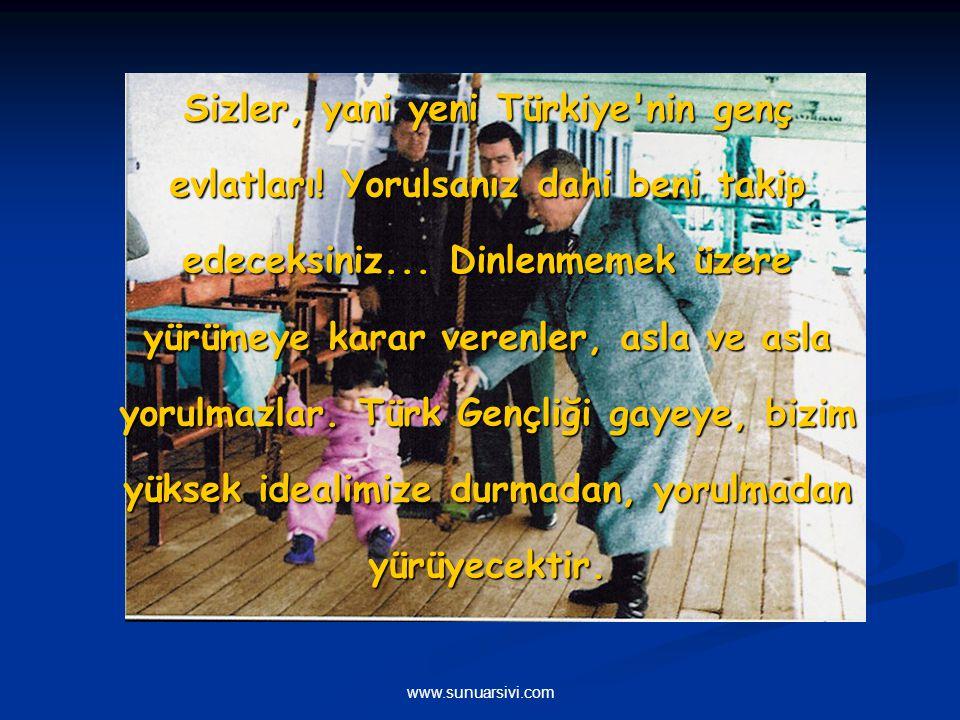 www.sunuarsivi.com Biz dünya medeniyeti ailesi içinde bulunuyoruz. Medeniyetin bütün icaplarını tatbik edeceğiz.