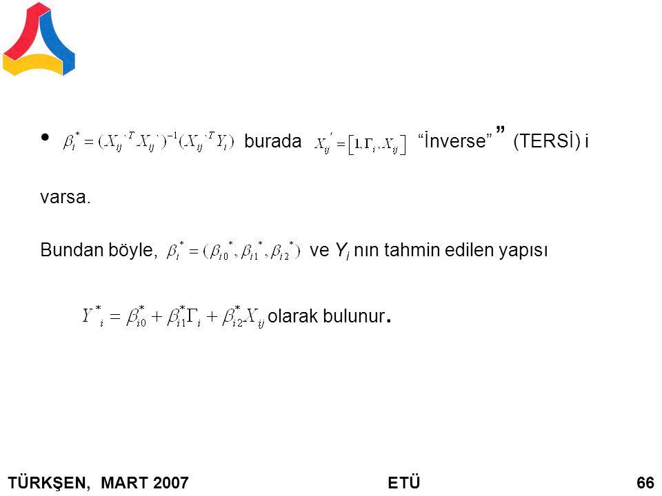 """burada """"İnverse"""" """" (TERSİ) i varsa. Bundan böyle, ve Y i nın tahmin edilen yapısı olarak bulunur. TÜRKŞEN, MART 2007 ETÜ 66"""