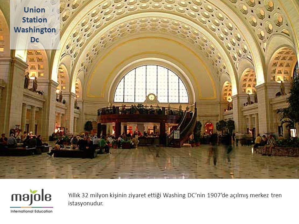 AMERİKA - KANADA ÜNİVERSİTE TANITIM PROGRAMI Yıllık 32 milyon kişinin ziyaret ettiği Washing DC'nin 1907'de açılmış merkez tren istasyonudur. Union St