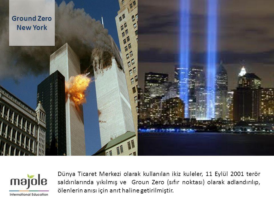 Ground Zero New York Ground Zero New York Dünya Ticaret Merkezi olarak kullanılan ikiz kuleler, 11 Eylül 2001 terör saldırılarında yıkılmış ve Groun Z