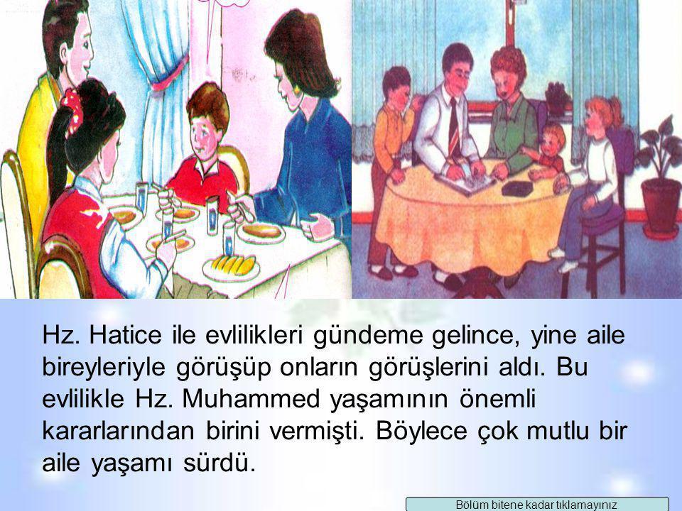 Hz. Muhammed Aile Bireylerine Danışır ve Görüşlerine Değer Verirdi Hz. Muhammed, gençlik döneminde amcasıyla ticaret yapar, işler hakkında amcasıyla k
