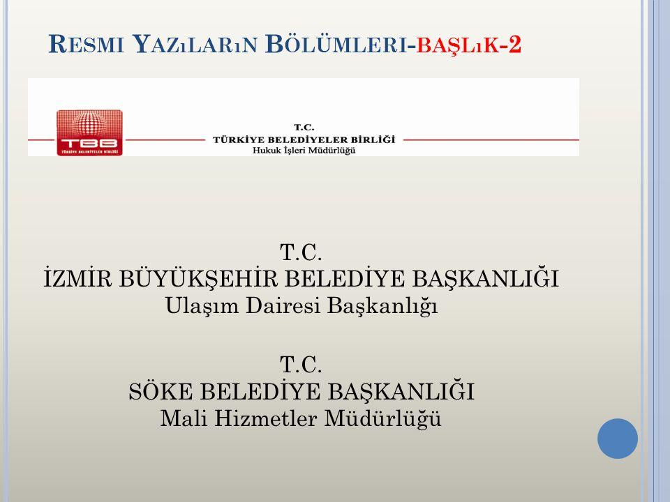 R ESMI Y AZıLARıN B ÖLÜMLERI - BAŞLıK -2 T.C.